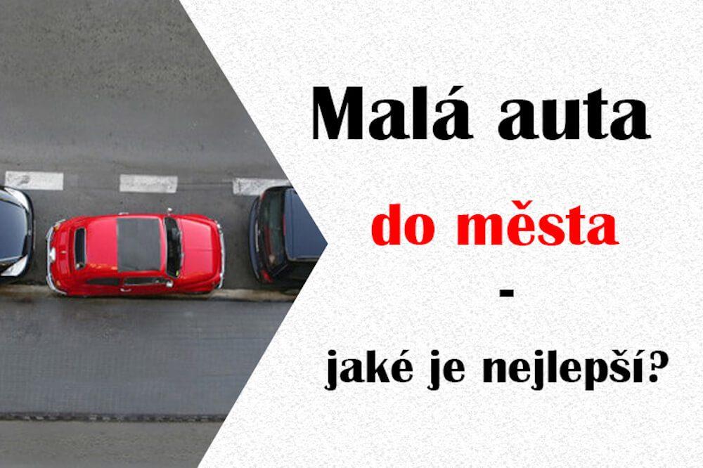 Malá auta do města - jaké je nejlepší?